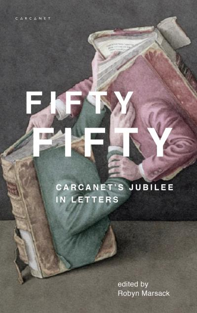 Cover of Fifty Fifty: Carcanet's Jubilee in Letters edited by Robyn Marsack