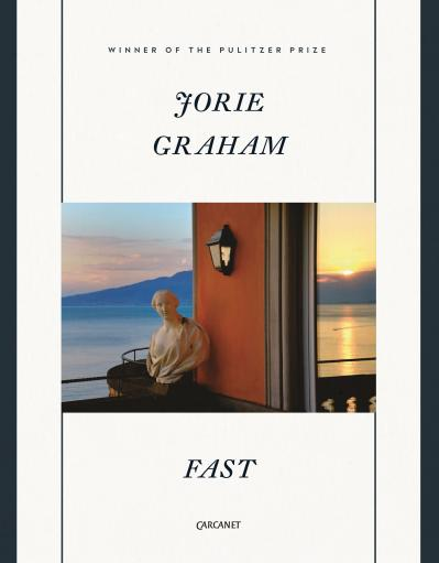 Cover image of Jorie Graham's collection, Fast