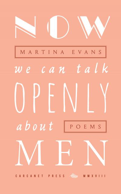 Cover image of Now We Can Talk Openly About Men by Martina Evans