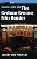 Mornings in the Dark: The Graham Greene Film Reader