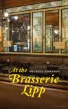 Cover of At the Brasserie Lipp by Michael Edwards