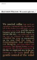 Matthew Welton, '<i>We needed coffee but. . .</i>'