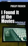 I Found It At The Movies by Philip French