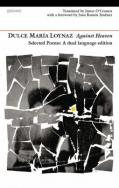 Against Heaven: Selected Poems by Dulce Maria Loynaz